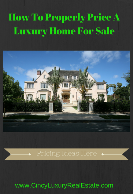 How To Properly Price A Luxury Home For Sale | Greater Cincinnati Luxury Real Estate