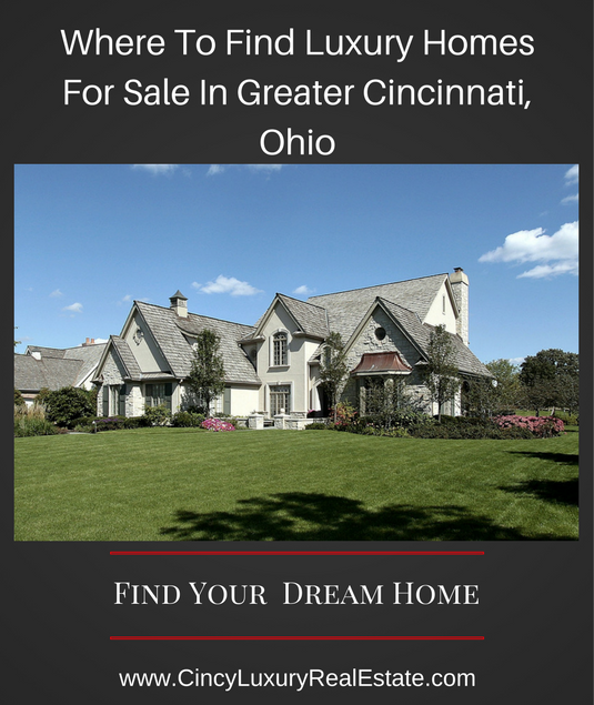 Where Is A Good Source To Find Luxury Homes For Sale In The Greater  Cincinnati U0026 Northern Kentucky Area?